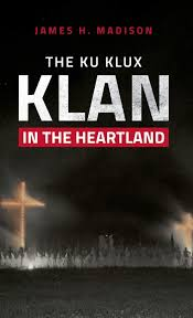 The Ku Klux Klan in the Heartland by James Madison, a conversation